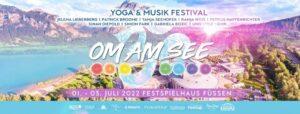 Om Am See Yoga & Musikfestival 2022 @ Festspielhaus Neuschwanstein   Füssen   Germany